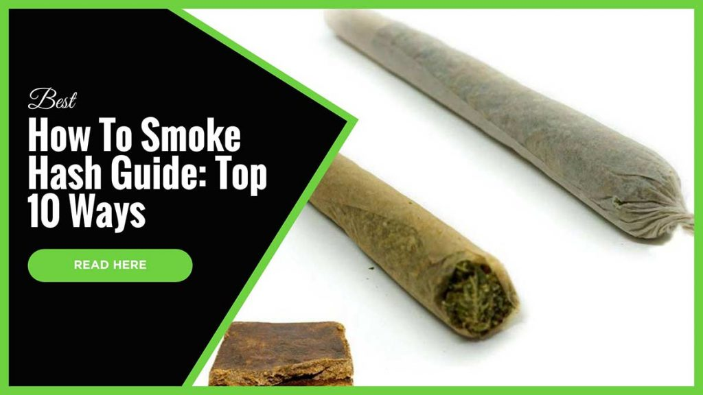 Best How To Smoke Hash Guide Top 10 Ways